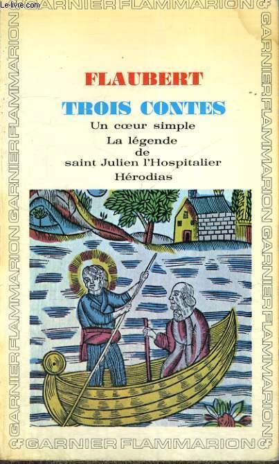 TROIS CONTES - UN COEUR SIMPLE - LA LEGENDE DE SAINT JULIEN L'HOSPITALIER - HERODIAS