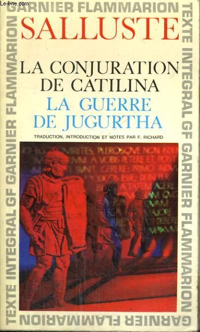 LA CONJUATION DE CATILINA - LA GUERRE DE JUGURTHA