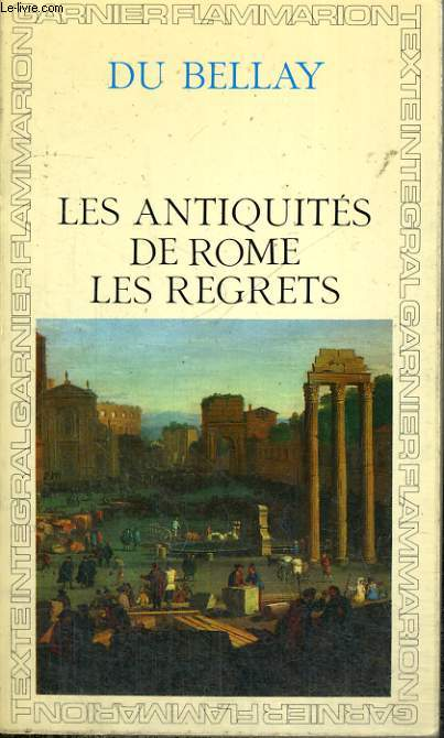 LES ANTIQUITES DE ROME, LES REGRETS