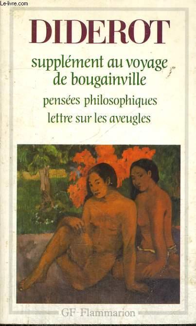 SUPPLEMENT AU VOYAGE DE BOUGAINVILLE, PENSEES PHILOSOPHIQUES, LETTRE SUR LES AVEUGLES