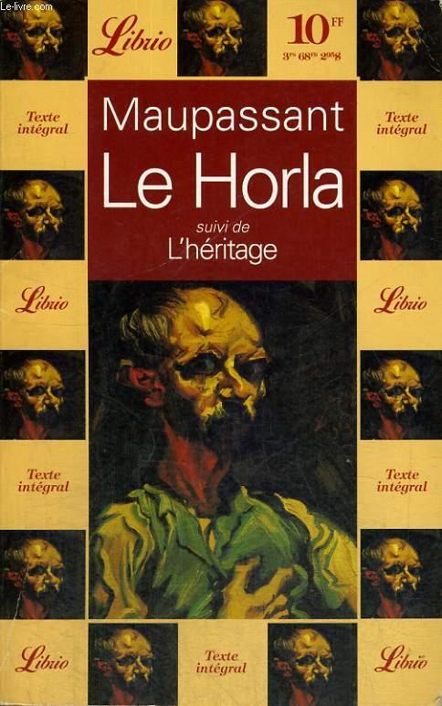 LE HORLA, SUIVI DE L'HERITAGE