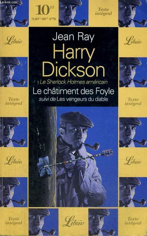 HARRY DICKSON, LE CHATIMENT DES FOYLE, SUIVI DE LES VENGEURS DU DIABLE