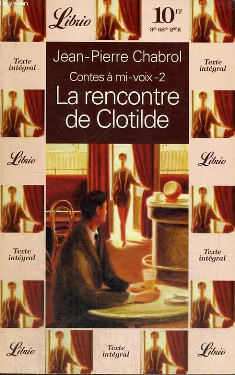 CONTES A MI-VOIX - 2, LA RENCONTRE DE CLOTILDE