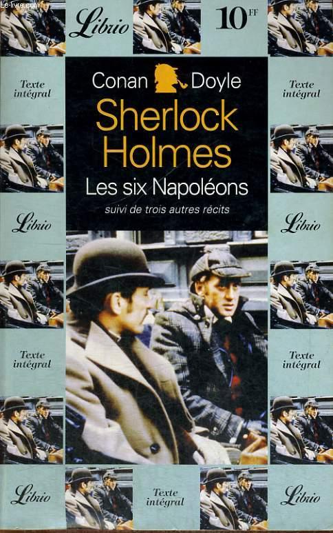SHERLOCK HOLMES LES SIX NAPOLEONS SUIVI DE TROIS AUTRES RECIT