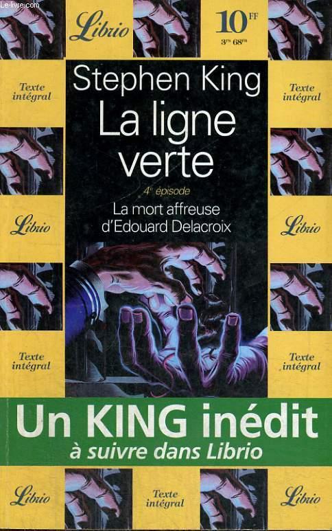 LA LIGNE VERTE, 4e EPISODE, LA MORT AFFREUSE D'EDOUARD DELACROIX