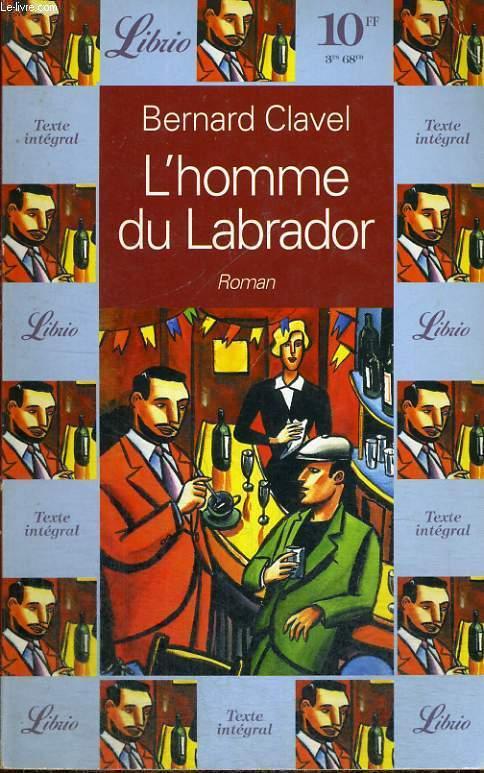 L'HOMME DU LABRADOR, ROMAN