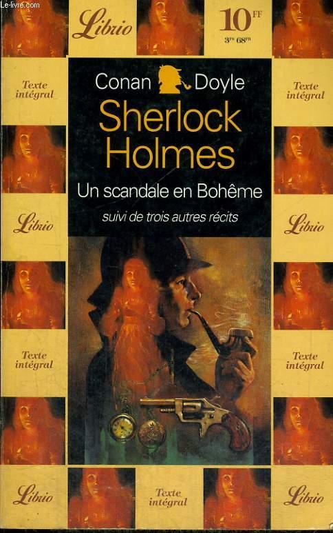 SHERLOCK HOLMES - UN SCANDALE EN BOHÊME SUIVI DE TROIS AUTRES RECITS