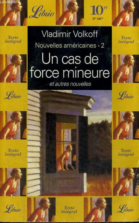 NOUVELLES AMERICAINES - 2, UN CAS DE FORCE MINEURE, ET AUTRES NOUVELLES
