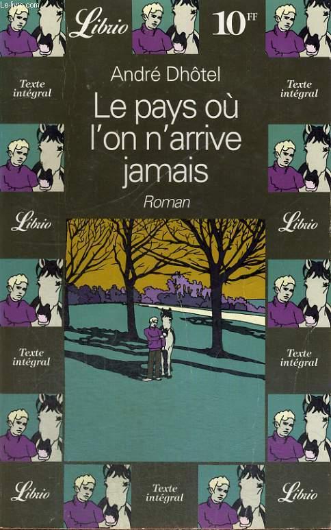 LE PAYS OU L'ON ARRIVE JAMAIS, ROMAN