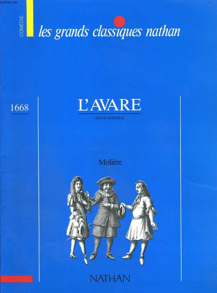 L'AVARE. TEXTE INTEGRAL. LES GRANDS CLASSIQUES NATHAN. COMEDIE.