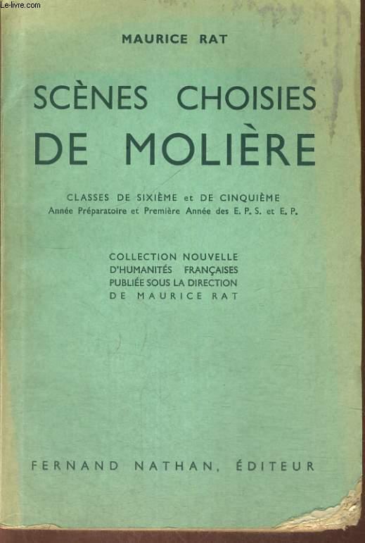 SCENES CHOISIES DE MOLIERE. CLASSE DE SIXIEME ET DE CINQUIEME. ANNEE PREPARATOIRE ET PREMIERE ANNEE DES E.P.S. ET E.P.