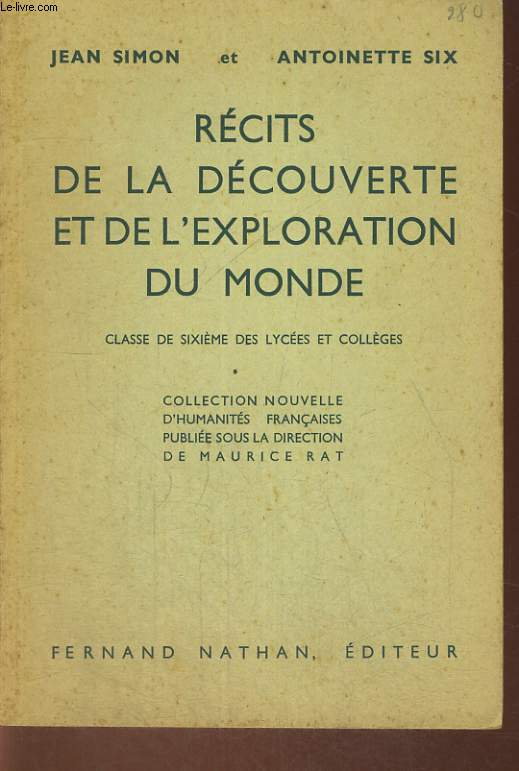 RECITS DE LA DECOUVERTE ET DE L'EXPLORATION DU MONDE. CLASSES DE SIXIEME DES LYCEES ET COLLEGES.