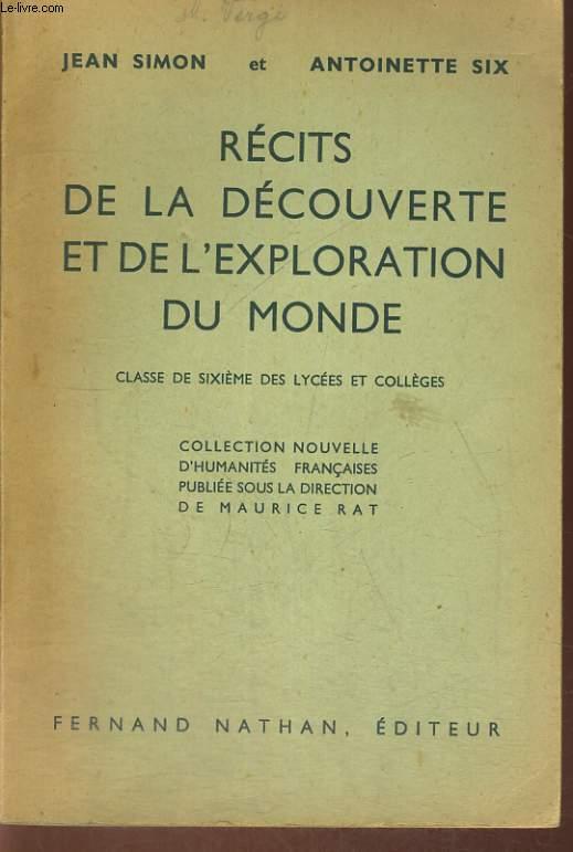 RECITS DE LA DECOUVERTE ET DE L'EXPLORATION DU MONDE. CLASSES DE SIXIEME DES LYCEES ET COLLEGES.