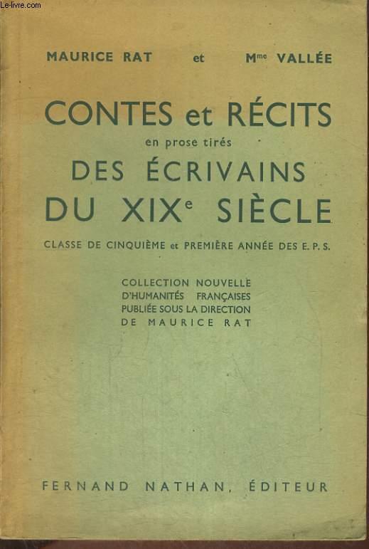 CONTES ET RECITS EN PROSE TIRES DES ECRIVAINS DU XIXe SIECLE. CLASSE DE CINQUIEME ET PREMIERE ANNEE DES E.P.S.