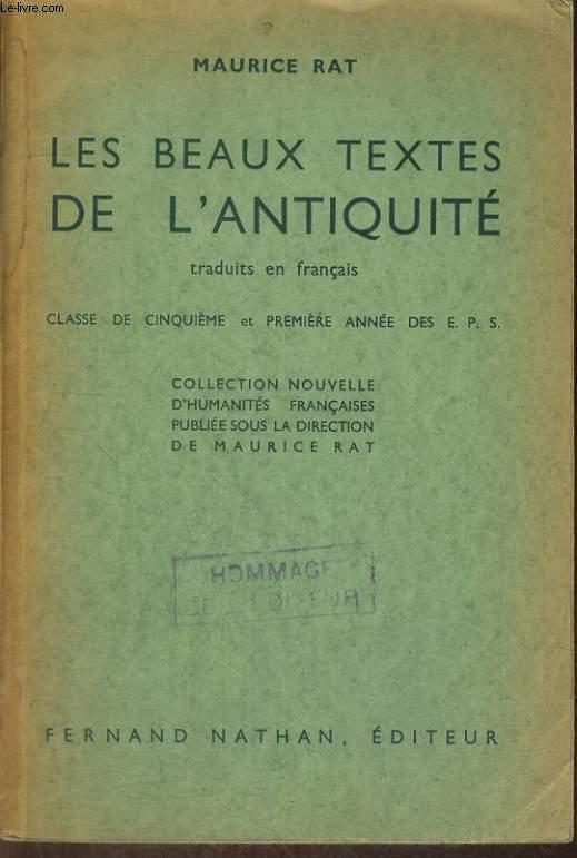 LES BEAUX TEXTES DE L'ANTIQUITE TRADUITS EN FRANCAIS. CLASSE DE CINQUIEME ET PREMIERE ANNEE DES E.P.S.