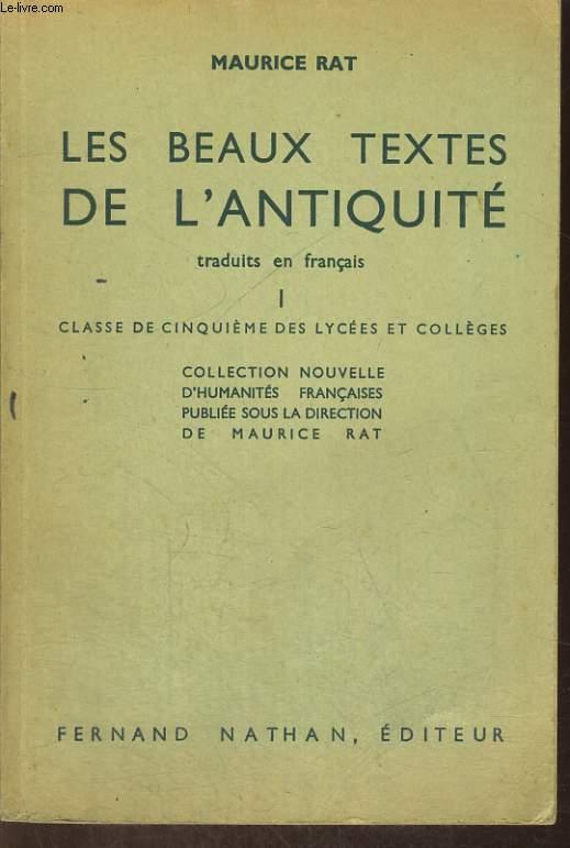 LES BEAUX TEXTES DE L'ANTIQUITE TRADUITS EN FRANCAIS I. CLASSE DE CINQUIEME DES LYCEES ET COLLEGES.