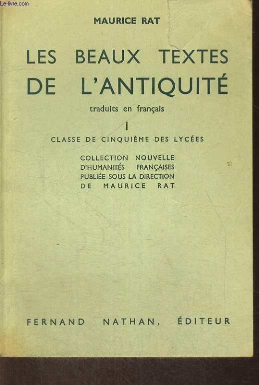 LES BEAUX TEXTES DE L'ANTIQUITE TRADUITS EN FRANCAIS I. CLASSE DE CINQUIEME DES LYCEES.