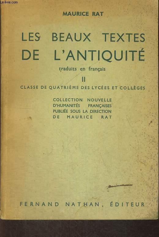 LES BEAUX TEXTES DE L'ANTIQUITE TRADUITS EN FRANCAIS II. CLASSE DE QUATRIEME DES LYCEES ET COLLEGES.