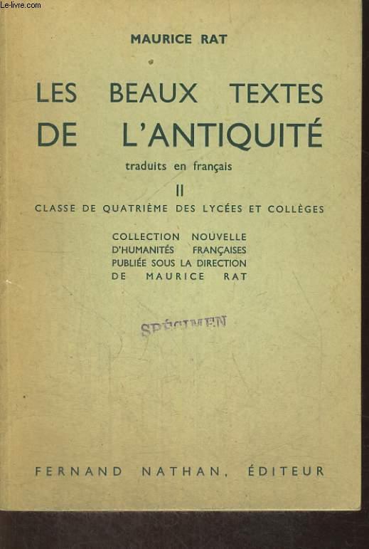 LES BEAUX TEXTES DE L'ANTIQUITE TRADUITS EN FRANCAIS II. CLASSE DE QUATRIEME EDES LYCEES ET COLLEGES.