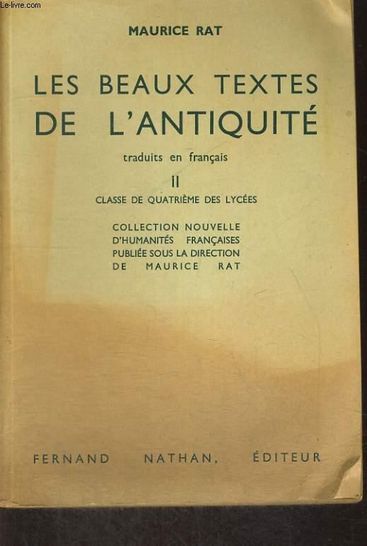 LES BEAUX TEXTES DE L'ANTIQUITE TRADUITS EN FRANCAIS II. CLASSE DE QUATRIEME DES LYCEES.