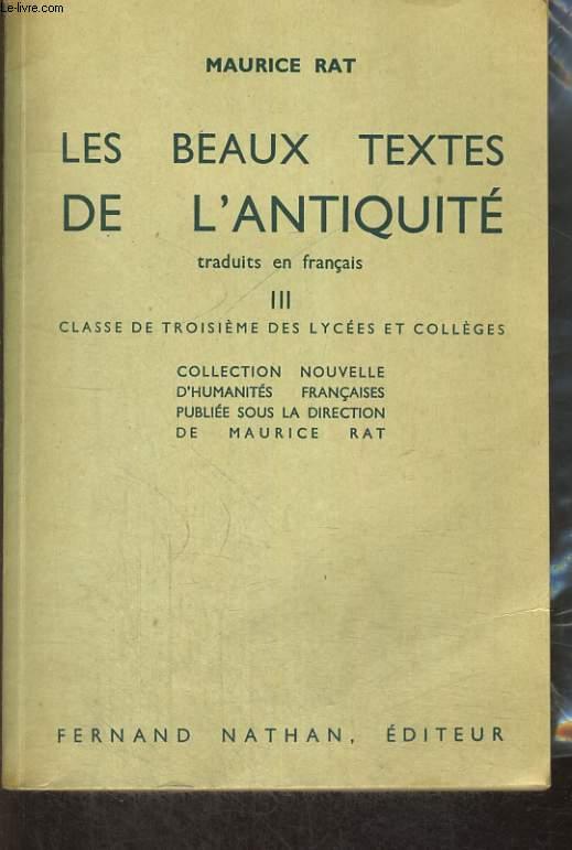 LES BEAUX TEXTES DE L'ANTIQUITE TRADUITS EN FRANCAIS III. CLASSE DE QUATRIEME DES LYCEES ET COLLEGES.