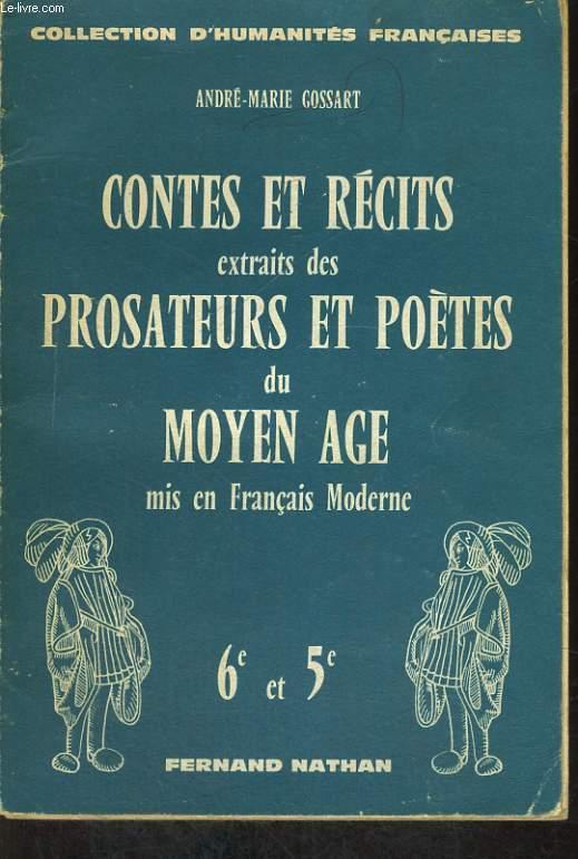 CONTES ET RECITS EXTRAITS DES PROSATEURS ET POETES DU MOYEN ÂGE MIS EN FRANCAIS MODERNE. 6e et 5e.