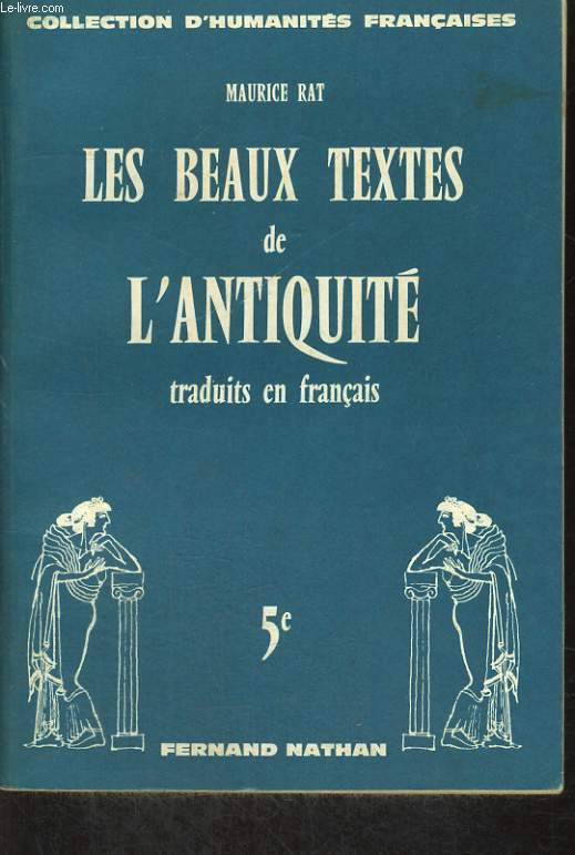 LES BEAUX TEXTES DE L'ANTIQUITE TRADUITS EN FRANCAIS. 5e.