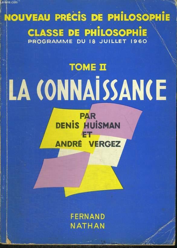 NOUVEAU PRECIS DE PHILOSOPHIE. TOME II. LA CONNAISSANCE