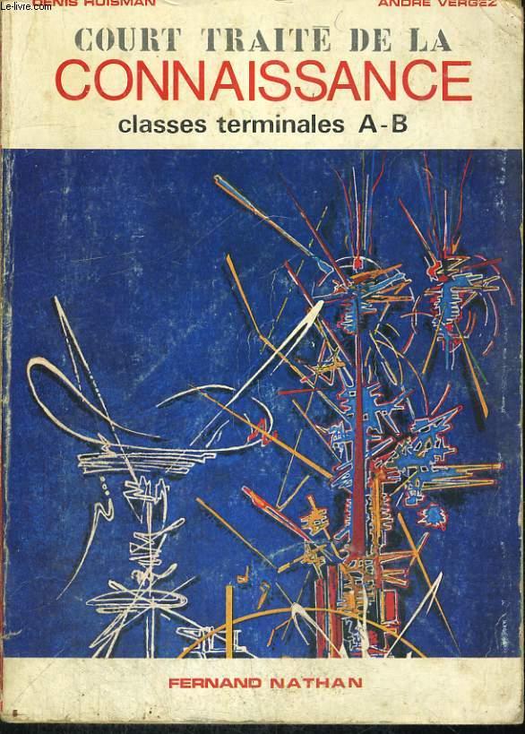 COURT TRAITE DE LA CONNAISSANCE. CLASSES TERMINALES A-B. PREFACE DE RENE POIRIER.