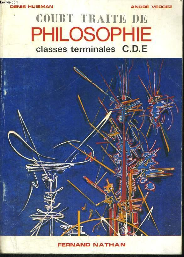 COURT TRAITE DE LA CONNAISSANCE. CLASSES TERMINALES C.D.E. PREFACE DE JEAN ROSTAND.