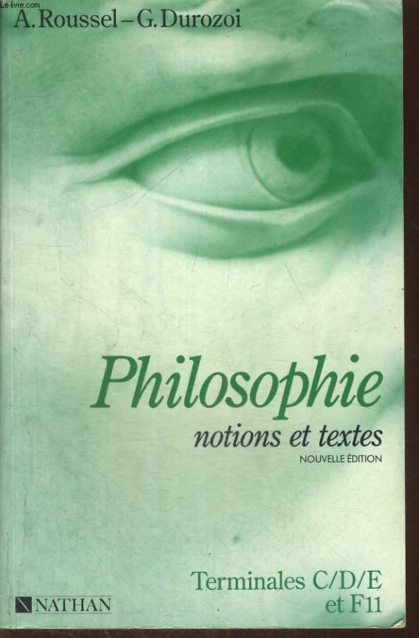 PHILOSOPHIE, NOTIONS ET TEXTES. CLASSES TERMINALES C, D, E, F11.