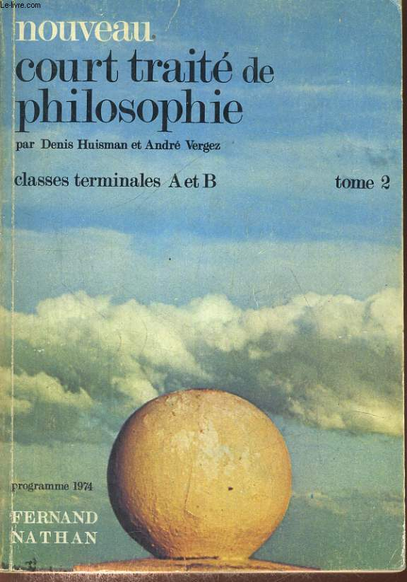 NOUVEAU COURT TRAITE DE PHILOSOPHIE. CLASSES TERMINALES A ET B. TOME 2. PREFACE DU PR. LOUIS LEPRINCE-RINGUET.