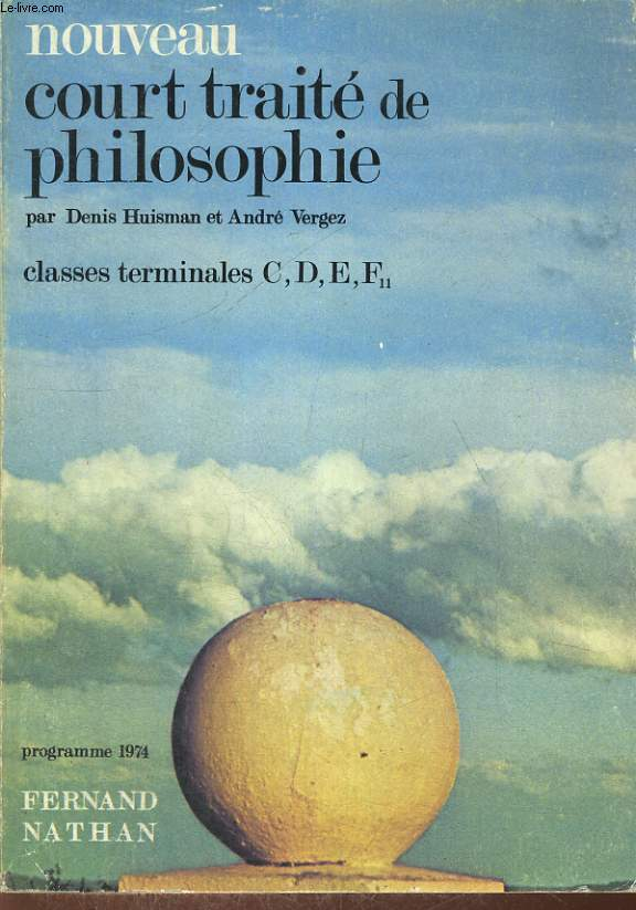 NOUVEAU COURT TRAITE DE PHILOSOPHIE. CLASSES TERMINALES C, D, E, F11. PREFACE DU PR. LOUIS LEPRINCE-RINGUET.