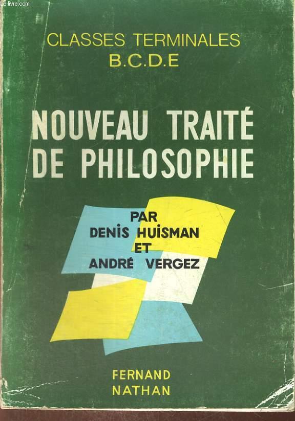 NOUVEAU TRAITE DE PHILOSOPHIE. CLASSES TERMINALES B.C.D.E.