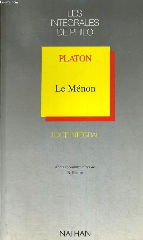 LE MENON. TEXTE INTEGRAL. NOTES ET COMMENTAIRES DE B. PIETTRE.