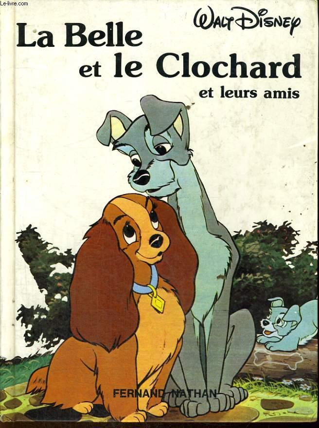 LA BELLE ET LE CLOCHARD ET LEURS AMIS - DISNEY CLASSIQUE.