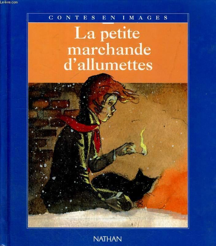 LA PETITE MARCHANDE D'ALLUMETTES - CONTES EN IMAGES