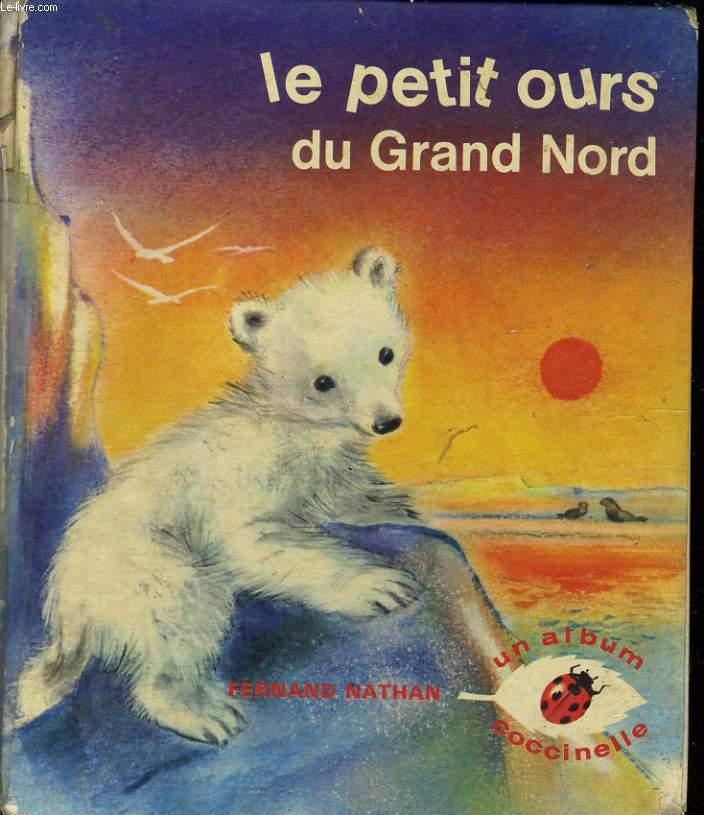 LE PETIT OURS DU GRAND NORD - UN ALBUM COCCINELLE.