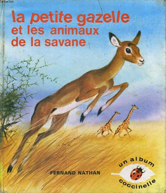 LA PETITE GAZELLE ET LES ANIMAUX DE LA SAVANE