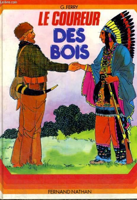 LE COUREUR DES BOIS - A PARTIR DE 10 ANS