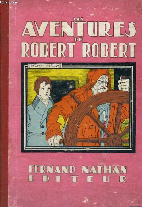 LES AVENTURES DE ROBERT ROBERT - QUATRIEME EDITION
