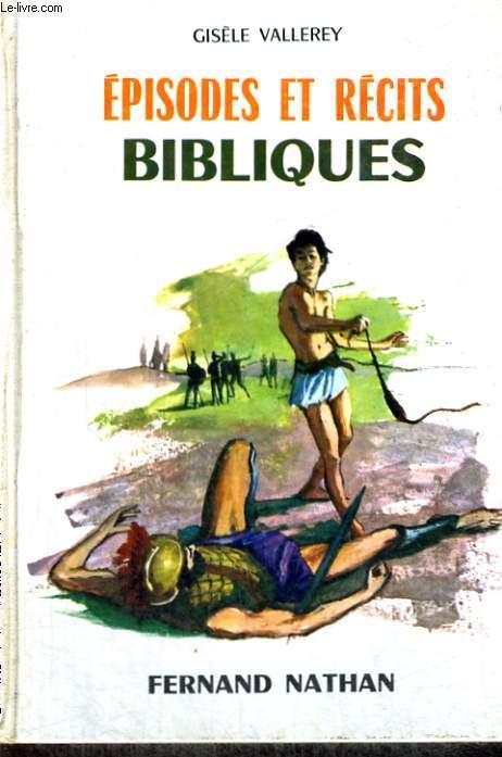 EPISODES ET RECITS BIBLIQUES - COLLECTION DES CONTES ET LEGENDES DE TOUS LES PAYS