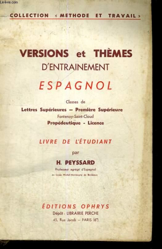 VERSIONS ET THEMES D'ENTRAINEMENT ESPAGNOL - CLASSES DE LETTRES SUPERIEURES - PREMIERE SUPERIEURES - LIVRE DE L'ETUDIANT