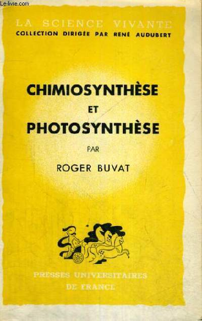 CHIMIOSYNTHESE ET PHOTOSYNTHESE - LA SCIENCE VIVANTE COLLECTION DIRIGEE PAR R. AUDUBERT