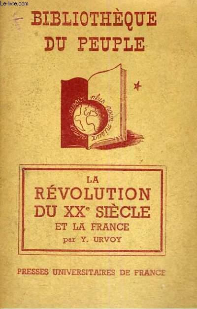 LA REVOLUTION  DU XX° SIECLE ET LA FRANCE - BIBLIOTHEQUE DU PEUPLE