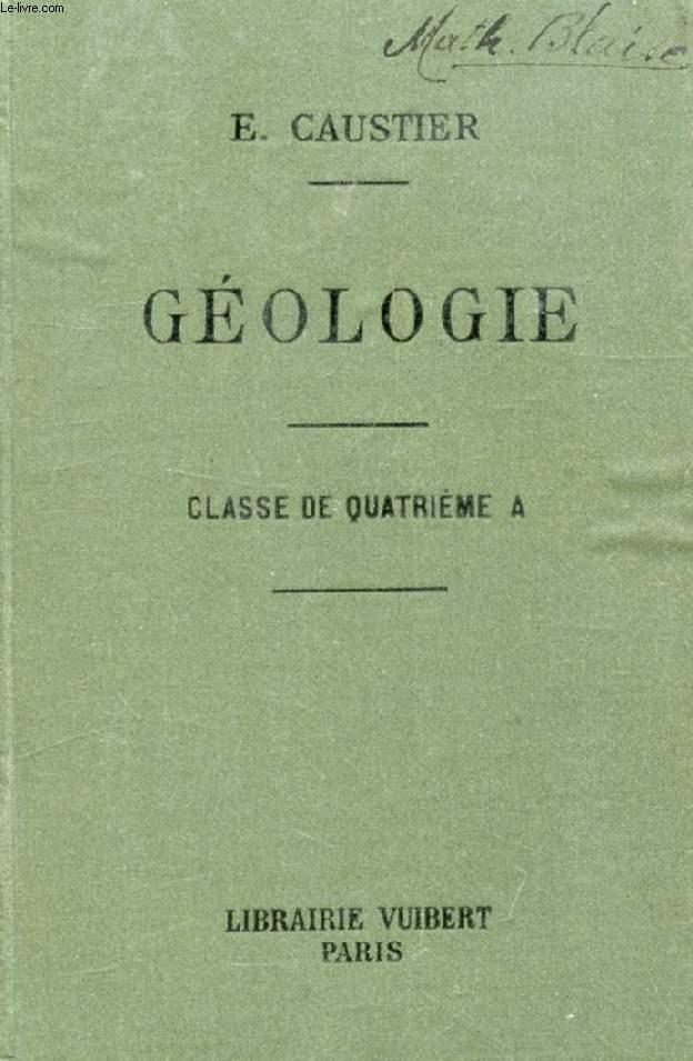 GEOLOGIE (PHENOMENES ACTUELS) A L'USAGE DES ELEVES DES CLASSES DE 4e A