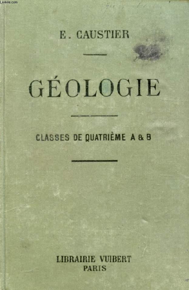 GEOLOGIE, A L'USAGE DES ELEVES DES CLASSES DE 4e A ET B