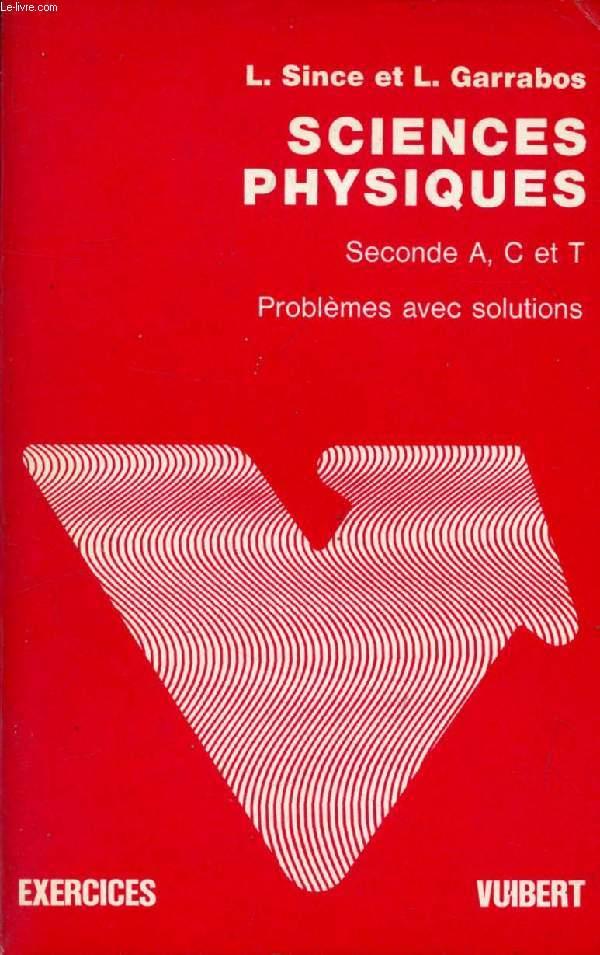 PROBLEMES AVEC SOLUTIONS DE SCIENCES PHYSIQUES, 2de A, C, T