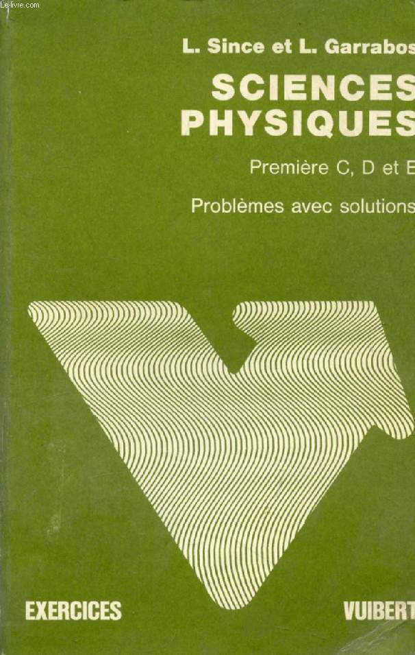 PROBLEMES AVEC SOLUTIONS DE SCIENCES PHYSIQUES, 1re C, D, E