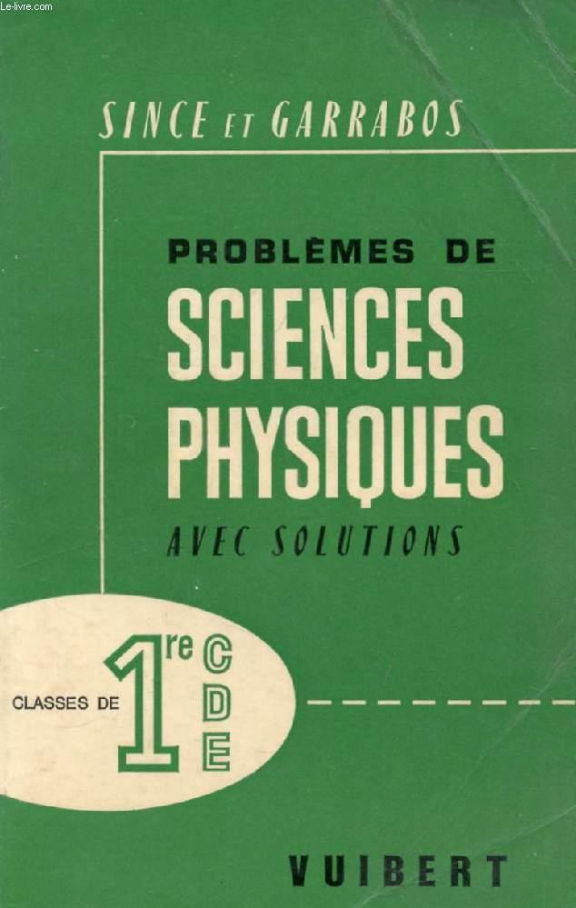 PROBLEMES DE SCIENCES PHYSIQUES AVEC SOLUTIONS, 1re C, D, E
